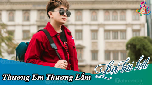 loi bai hat thuong em thuong lam