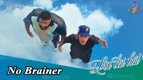 loi bai hat no brainer dj khaled ft justin bieber