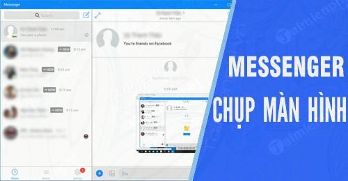 cach chup man hinh va gui len facebook messenger