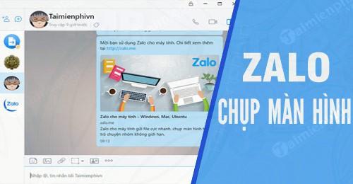 Cách chụp màn hình và gửi lên Zalo tới bạn bè