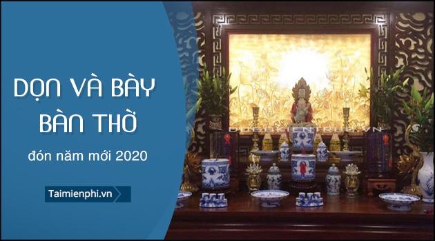 huong dan cach don va bay ban tho don nam moi 2020