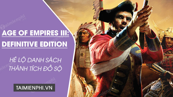 he lo danh sach thanh tich trong age of empires 3 denfinitive edition