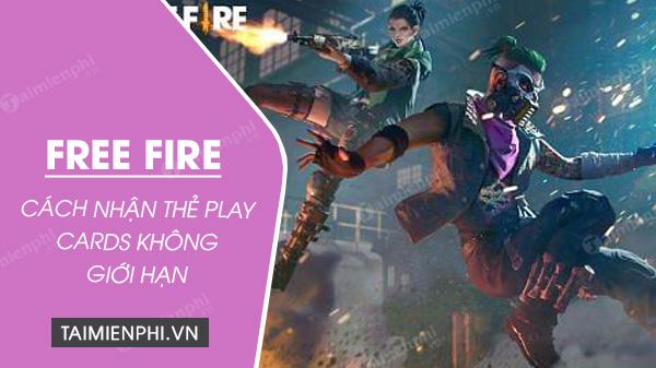 cach nhan the play cards trong free fire khong gioi han