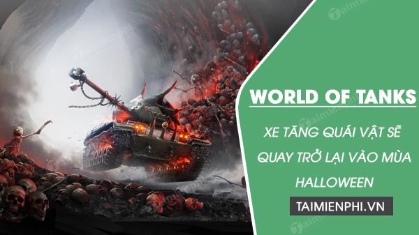 su tro lai cua xe tang quai vat trong world of tanks vao mua halloween