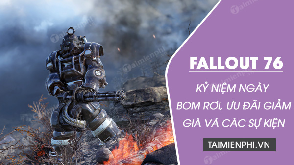 fallout 76 ky niem ngay bom roi va nhung uu dai lon trong game