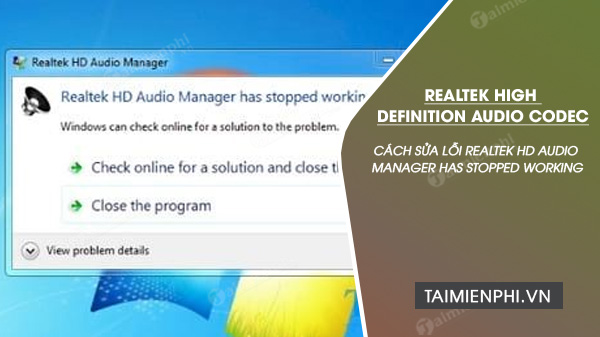 sửa lỗi Realtek HD Audio Manager has stopped working