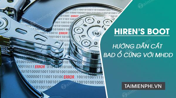 Cắt Bad ổ cứng với MHDD trong đĩa Hiren's Boot