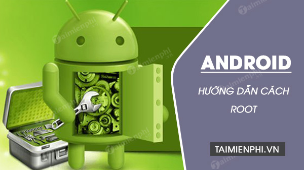 cach root android khong can may tinh voi kingroot