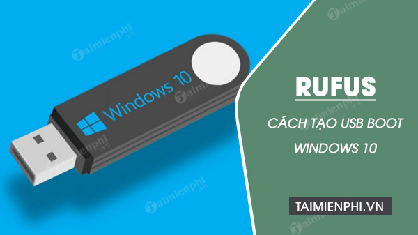 cai win 10 bang usb voi rufus