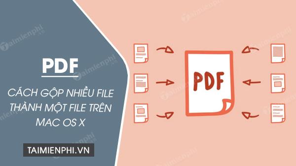 cach ghep file pdf tren macbook