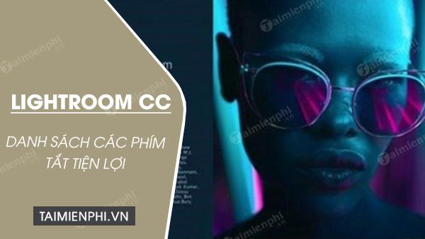 Danh sách phím tắt Lightroom CC hay dùng nhất