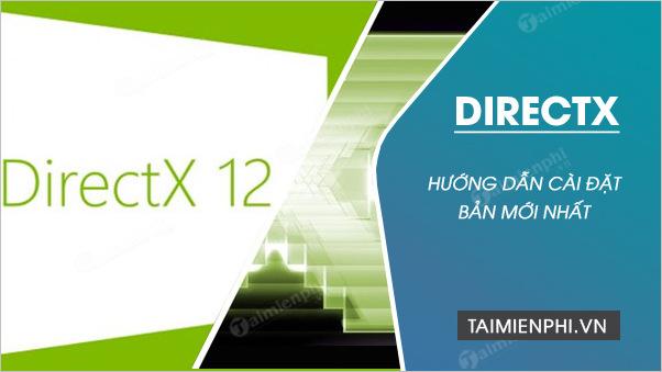 Hướng dẫn cài đặt DirectX