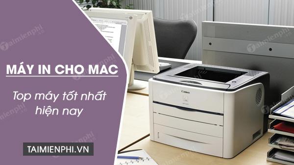 top 5 may in tot nhat cho mac hien nay