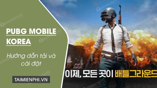 cach tai pubg mobile korea
