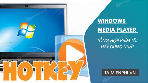 phim tat co ban trong windows media player