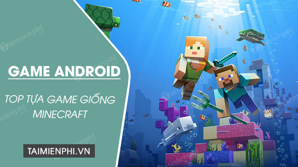 nhung tua game giong minecraft cho android