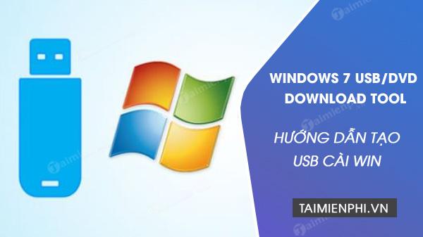 cach tao usb cai windows bang windows 7 usb download tool