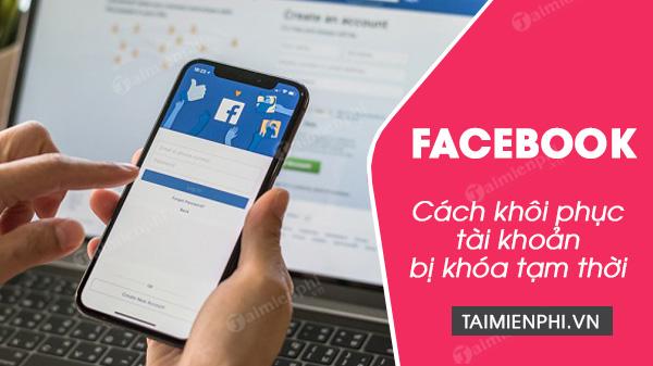 cach khoi phuc tai khoan facebook bi khoa tam thoi
