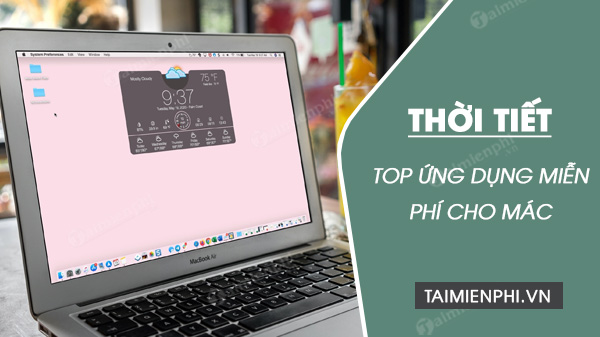 top ung dung thoi tiet mien phi cho mac 2021