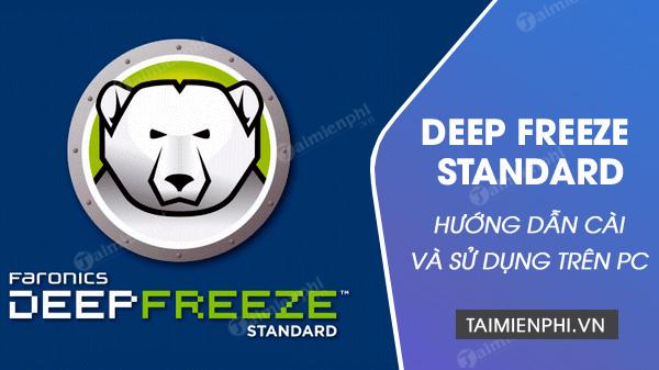 Cài và sử dụng Deep Freeze Standard