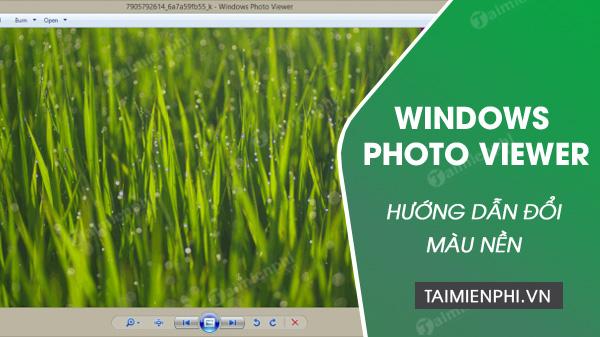 huong dan doi mau nen windows photo viewer tren windows 10 8 1 8 7
