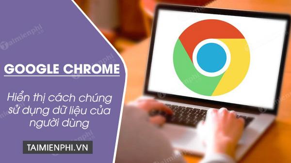 google chrome se hien thi du lieu nguoi dung