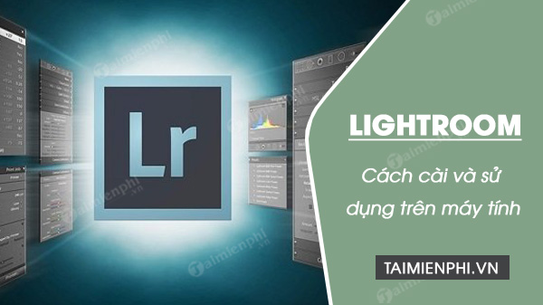 how to install and use lightroom