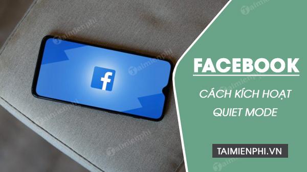 cach kich hoat facebook quiet mode
