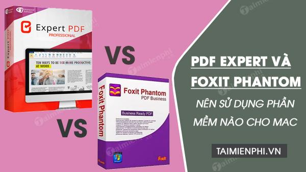pdf expert va foxit phantompdf nen su dung phan mem nao cho mac