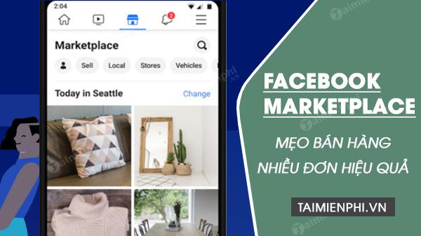meo ban hang tren facebook marketplace hieu qua co nhieu don hang