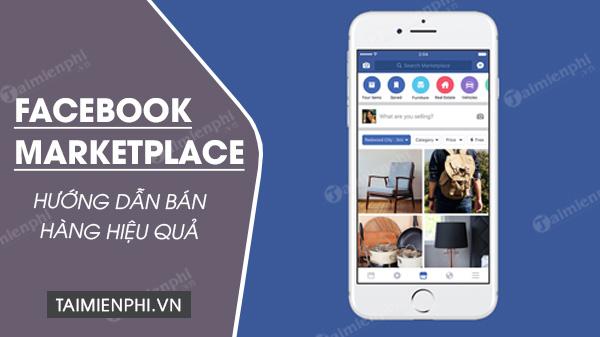 ban da biet cach ban hang tren facebook marketplace