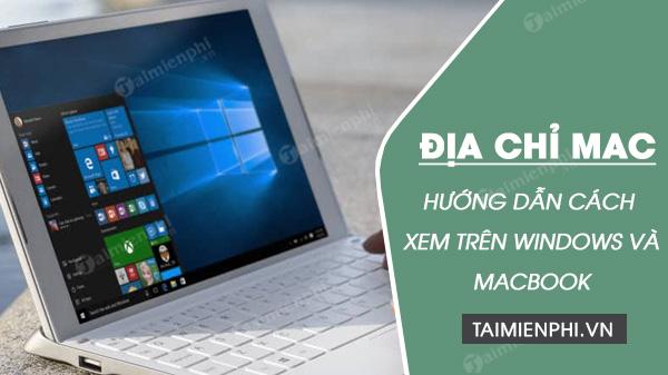 xem dia chi mac tren windows va macbook