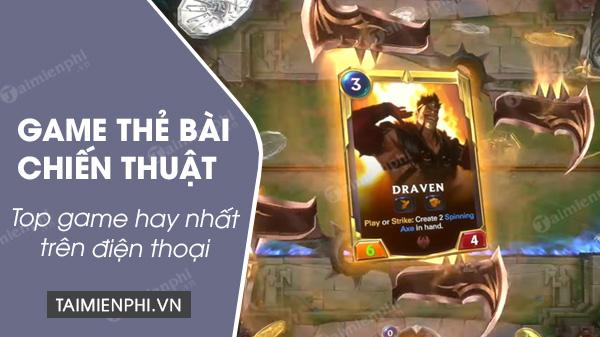 top game the bai chien thuat hay nhat tren dien thoai