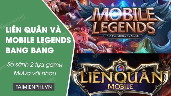 so sanh lien quan mobile va mobile legends bang bang