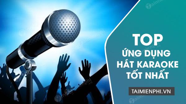 top ung dung hat karaoke tren dien thoai
