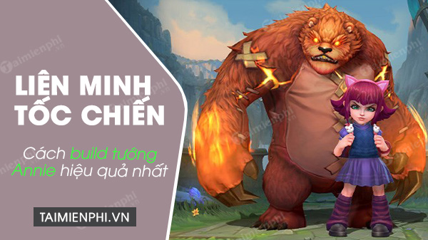 how to build annie understand the most in the alliance toc chien