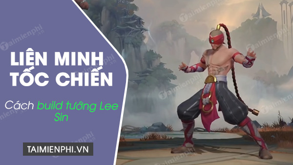 how to build by lee sin in toc chien alliance