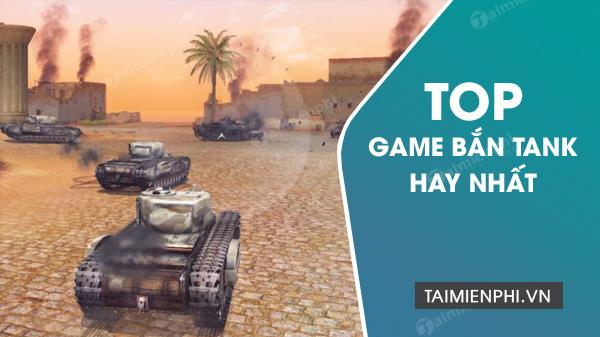top game ban tank hap dan nhat