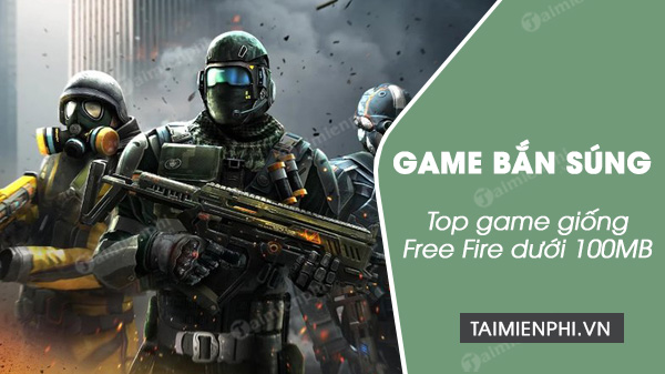 top game ban sung giong free fire nhung duoi 100 mb