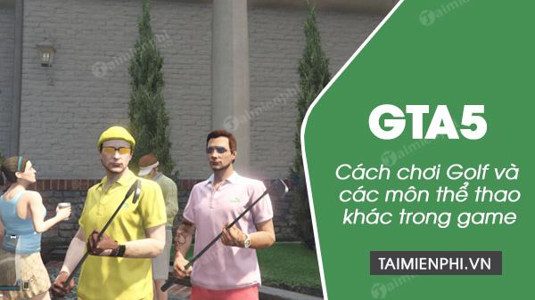 cach choi golf trong gta 5