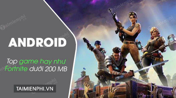 top game giong fortnite nhung duoi 200mb cho android