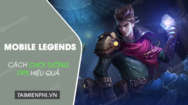 how to play the best dps games in mobile legends bang bang