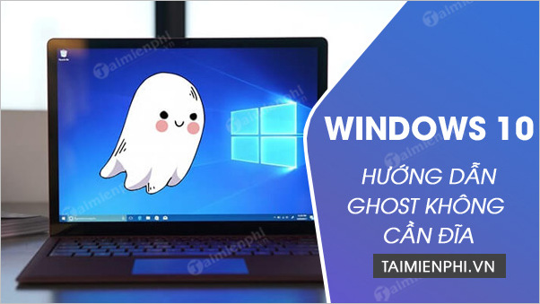 cach ghost windows 10