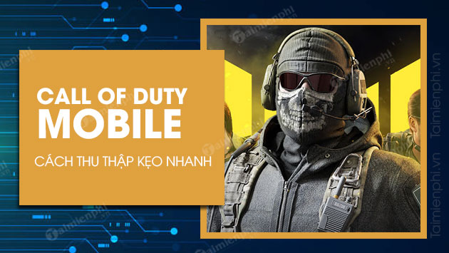 cach thu thap keo trong cod mobile