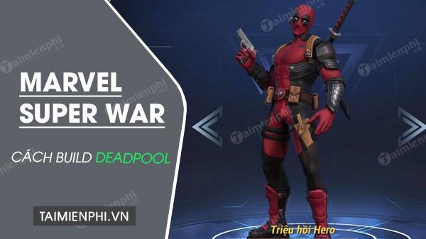 cach build deadpool trong marvel super war
