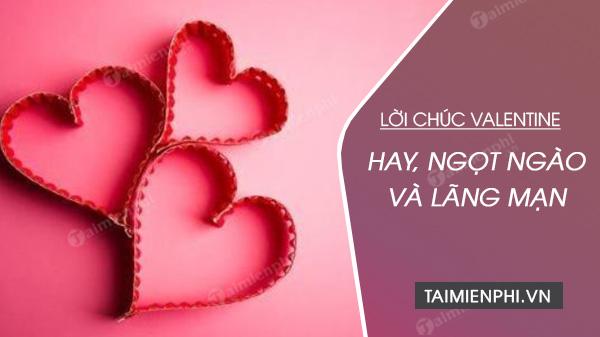 Lời chúc Valentine hay nhất, ngọt ngào và ý nghĩa