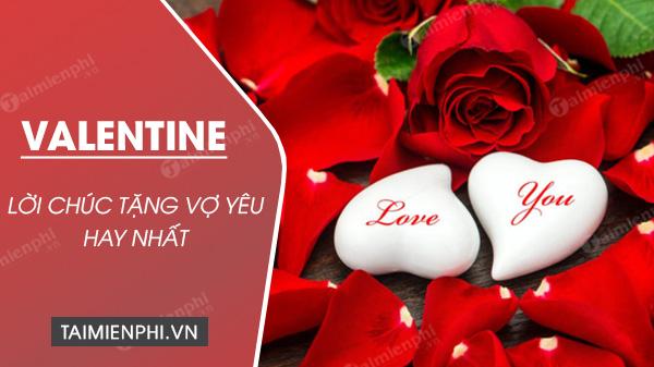 Lời chúc Valentine tặng vợ yêu hay nhất ngày 14/2