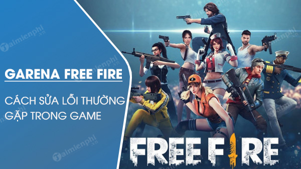 cach sua loi thuong gap trong game free fire
