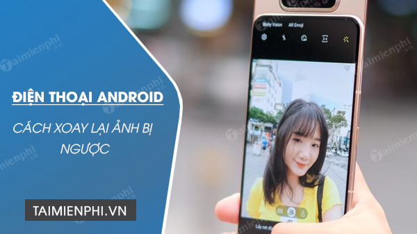 cach xoay lai anh bi nguoc tren dien thoai android