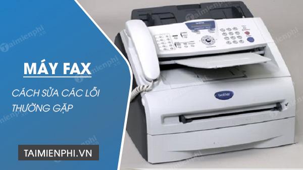 cach sua loi thuong gap tren may fax